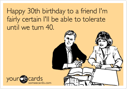 funny 30th birthday wishes – Funny 30th Birthday Greetings