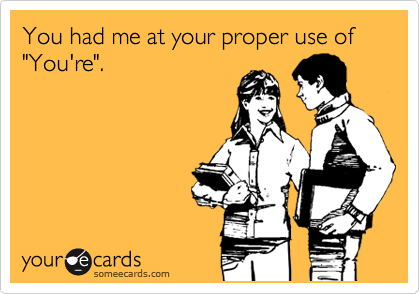 National grammar day You had me at your proper use of you're