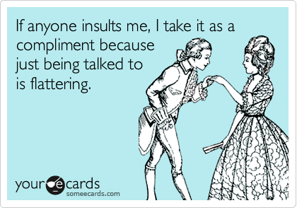 being insulted ecard funny