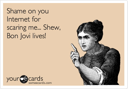 1324421592006 4941963 Shame on you Internet... Bon Jovi lives!
