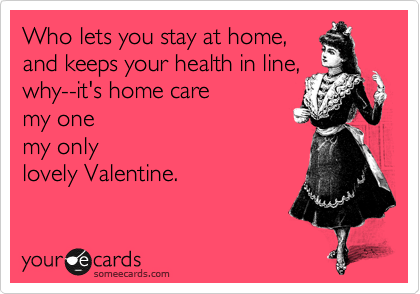 Valentine for Home Care