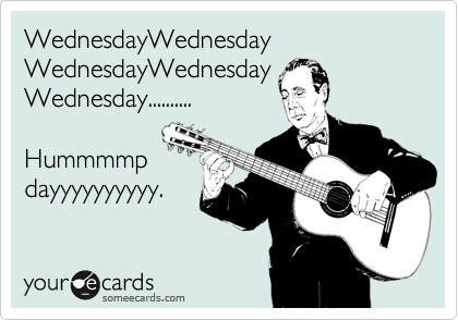 funny wednesday ecard