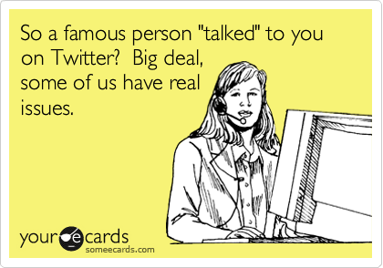 someecards.com - So a famous person