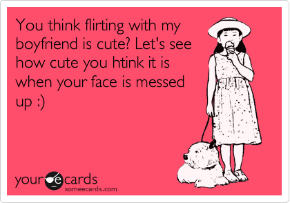 flirting with my girlfriend quotes