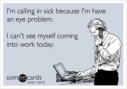 Calling In Sick To Work Excuses