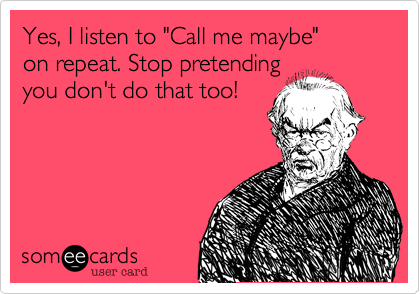 someecards.com - Yes, I listen to 
