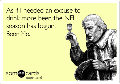As if I needed an excuse to drink more beer, the NFL season has begun. Beer Me.