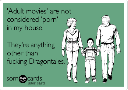 Funny Family Ecard: 'Adult movies' are not considered 'porn' in my