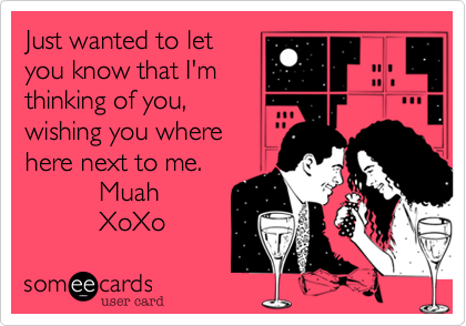 Funny thinking of you ecard just wanted to let you know that i m