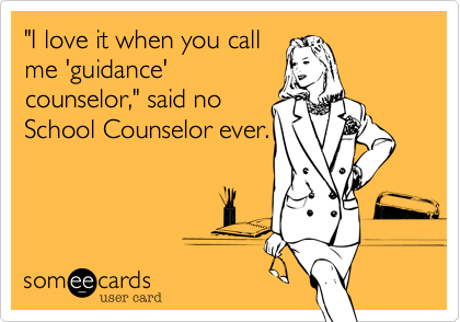Guidance Counselor you for me