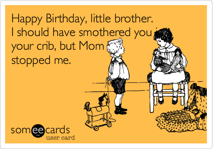 Free Funny Birthday Ecards For Brother