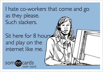 Hate Coworker Ecards I hate co-workers that come Funny Coworker Ecards