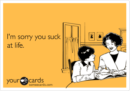 http://static.someecards.com/someecards/usercards/47616de3e00257de55aa470ea8ce1fb618.png