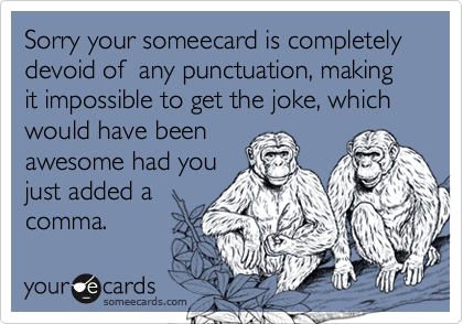 http://static.someecards.com/someecards/usercards/9d1f4b46e01b8c5f16113c3a04ee5ca9b8.png