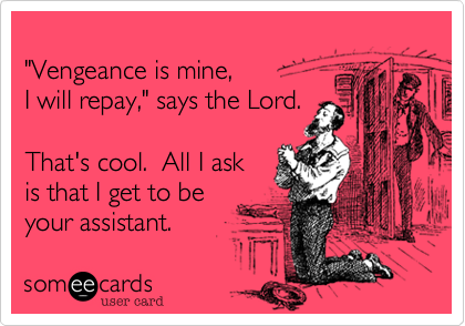 vengeance is mine saith the lord e card