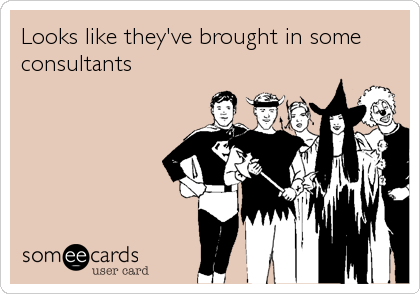 Funny Workplace Ecard Looks Like They Brought Some Consultants