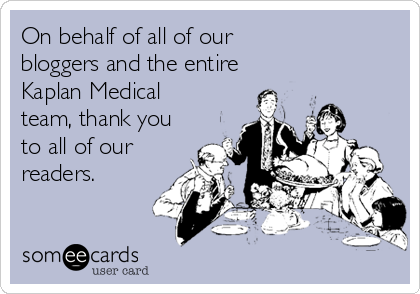 someecards.com - On behalf of all of our bloggers and the entire Kaplan Medical team, thank you to all of our readers.