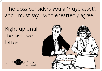 someecards.com - The boss considers you a