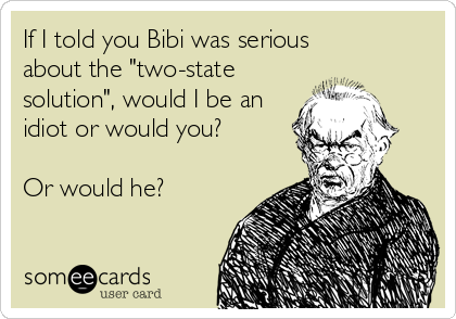 someecards.com - If I told you Bibi was serious about the