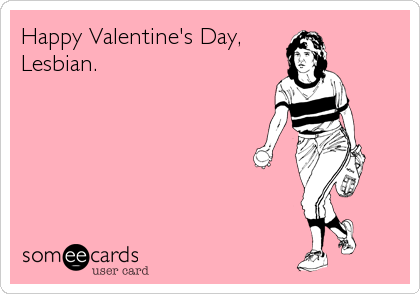 Funny Lesbian Valentines Cards – Lesbian Valentines Cards