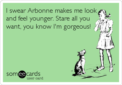 Funny Encouragement Ecard: I swear Arbonne makes me look and feel ...: www.someecards.com/usercards/viewcard/MjAxMy0wMmFhOTUwYzczYWVjNDE4
