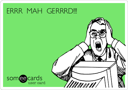 someecards.com - ERRR MAH GERRRD!!! by BeckyCharms